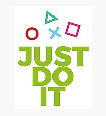 Just Do It. Play Videogames Photographic Print