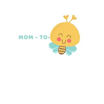Mom to Bee by whatajayf