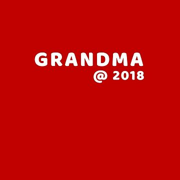 Grandma @ 2018 by whatajayf