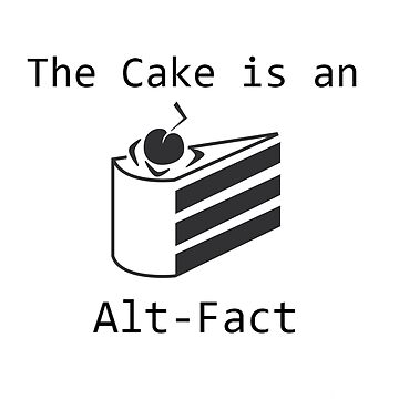 The Cake is an Alt-Fact by spartan4279
