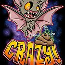 BAT CRAP CRAZY by scott sirag