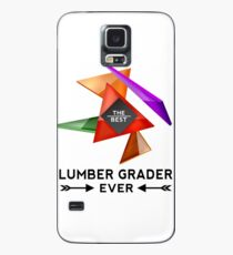 LUMBER GRADER - NICE DESIGN FOR YOU Case/Skin for Samsung Galaxy