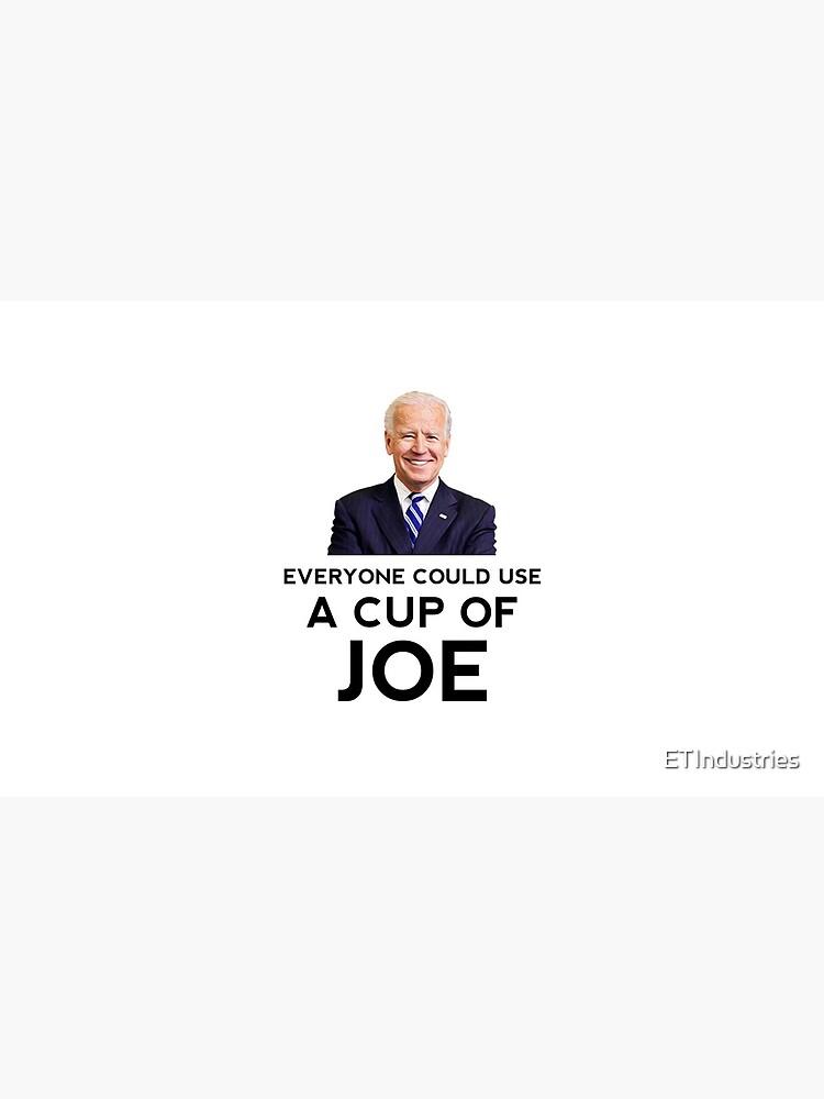 """Lustig """"Jeder könnte eine Tasse Joe nehmen"""" Biden Coffee von ETIndustries"""