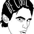 Daniel Says Be Cool by ronsmith57