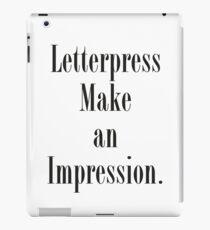 Letterpress make an impression. iPad Case/Skin