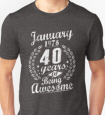 January 40th Bday 1978 Years Of Being Awesome Gift Unisex T-Shirt