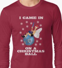 I Came In On A Christmas Ball! (Take On Miley Cyrus Wrecking Ball)! T-Shirt