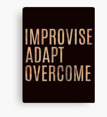 Improvise, Adapt, Overcome  Canvas Print