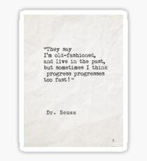 Dr. Seuss quote 3 Sticker