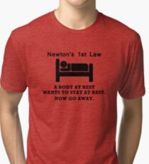 NEWTONS FIRST LAW - BODY AT REST - GO AWAY! - Mens Cotton T-Shirt Tri-blend T-Shirt