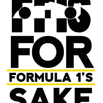 For F1's Sake logo (on white) by podmerch