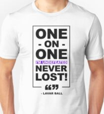 Lavar Ball - One on One I'm Undefeated never lost! 1 on 1 T-Shirt