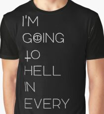 I'm  Going to  Hell in  every  religion. Graphic T-Shirt