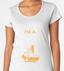 I'm A Quality Painter Women's Premium T-Shirt