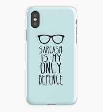 Sarcasm is my Only Defence iPhone Case/Skin