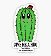 Give Me a Hug (Just Kidding) Sticker