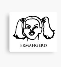 Ermahgerd! Funny ermahgerd girl! Oh My God! Er Mah Gerd! Canvas Print