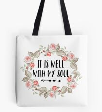 It Is Well With My Soul - Christian Quote Tote Bag
