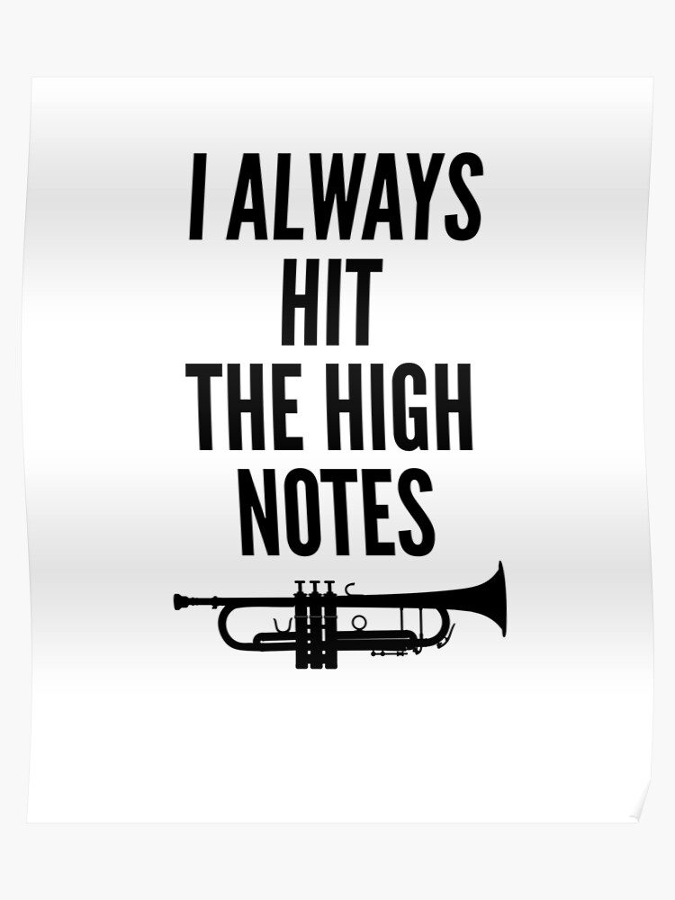 b4e088c8 I Always Hit the High Notes Funny Trumpet Gift Idea