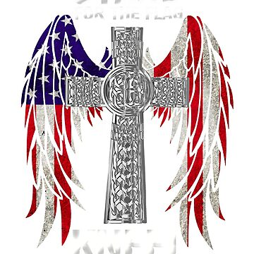 Stand For The Flag Kneel For The Cross USA Flag T-Shirt by dncreations