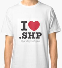 I <3 .shp, the vinyl of geo Classic T-Shirt