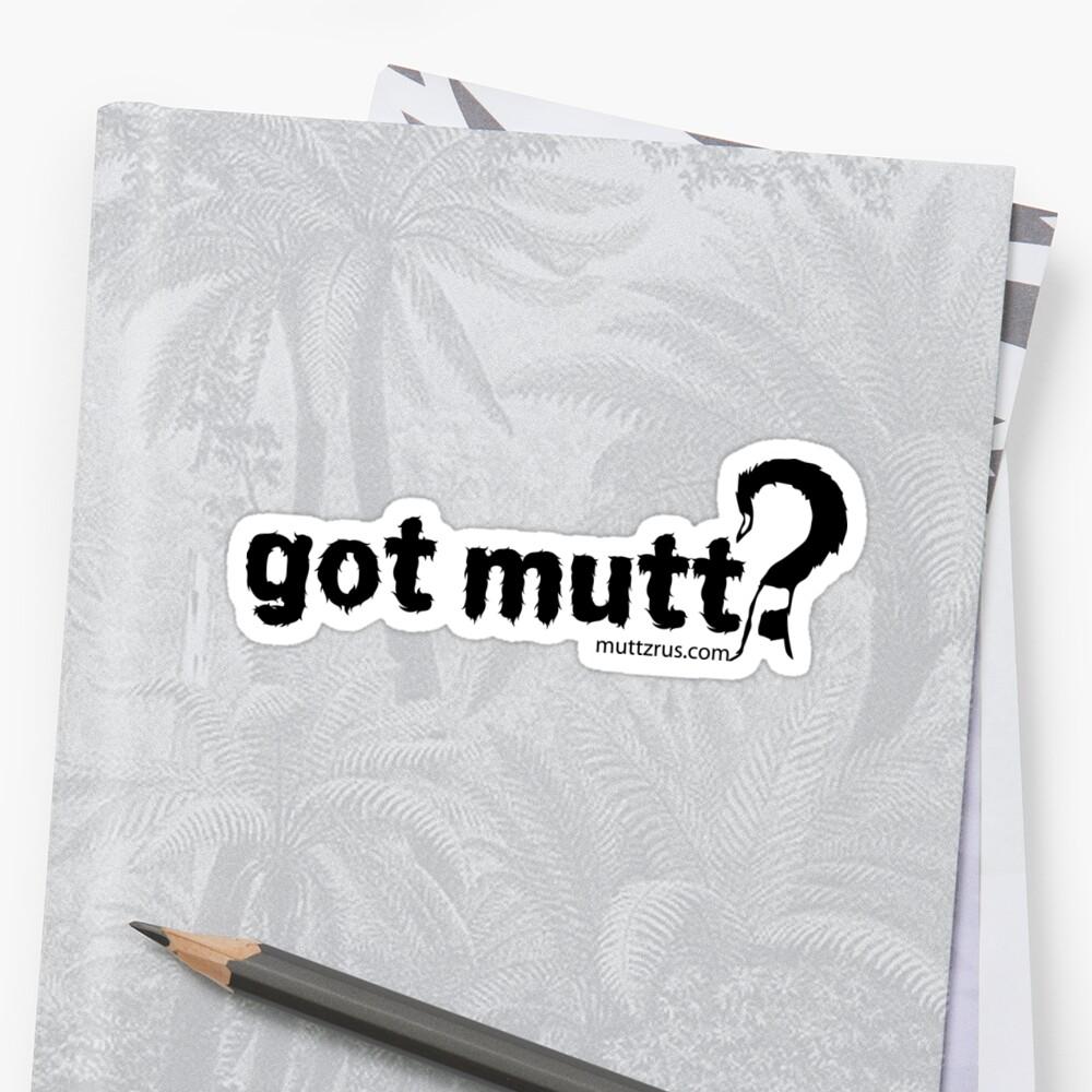 Got Mutt (Black Text) Sticker