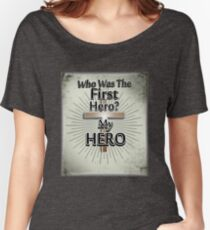 Who Was The First Hero? My HERO Women's Relaxed Fit T-Shirt