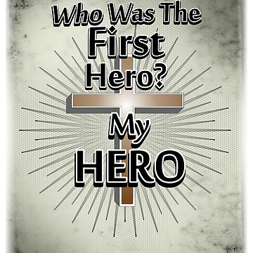 Who Was The First Hero? My HERO by RDGGlobal