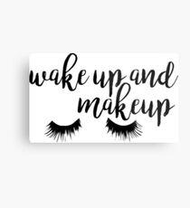 Wake Up and Makeup Metal Print