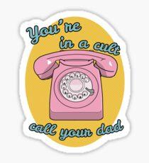 You're In a Cult Sticker