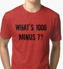 What's 1000 Minus 7? [Tokyo Ghoul][Style One] Tri-blend T-Shirt