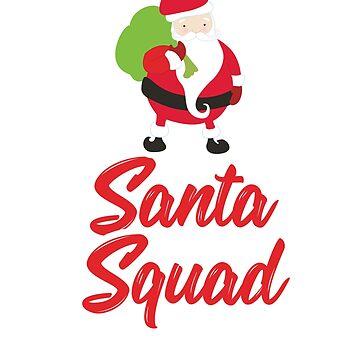 Santa Squad Christmas Santa T-Shirt by Dan66