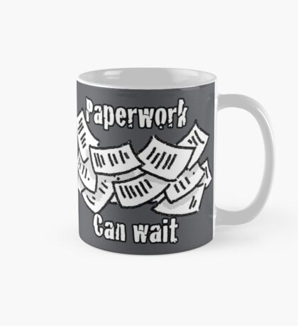 The Paperwork Can Wait Mug