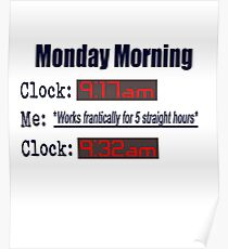 Monday Mornings Not a Morning Person Poster