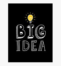 BIG IDEA Photographic Print