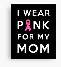 Pink for my mom  Canvas Print