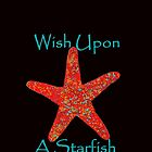 Wish Upon A Starfish by GypseaDesigns