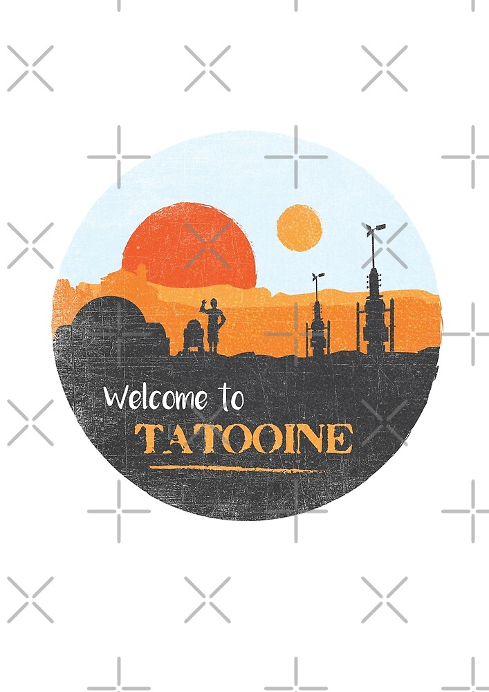 Welcome to Tatooine by mctees