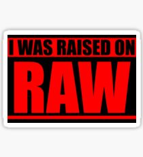 Raised on RAW Sticker