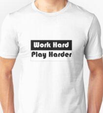 Work Hard, Play Harder Unisex T-Shirt