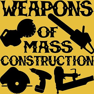 Weapons Of Mass Construction by btphoto