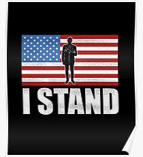 I Don't Kneel Flag Shirt - I Stand National Anthem Shirt Poster