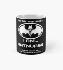 I'm The Nightshift. I Am BatNurse! Mug