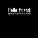 MR Robot - Hello Friends by scottclara
