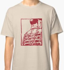 He Has Left Us Alone but Shafts of Light Sometimes Grace the Corner of Our Rooms Classic T-Shirt