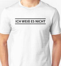 Ich Weiß es Nicht Deutsch Lehrer - Ich weiß es nicht Unisex T-Shirt