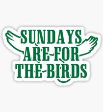 Sundays are for the birds - PHI 1 Sticker