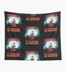 Dracula is Coming  Wall Tapestry