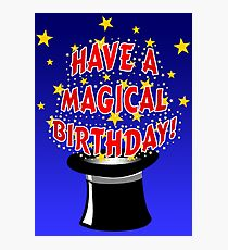 Have a Magical Birthday! Photographic Print