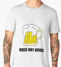 Mugs Not Drugs Men's Premium T-Shirt